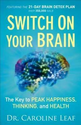 $6.20 • Buy Switch On Your Brain: The Key To Peak Happiness, Thinking - VERY GOOD