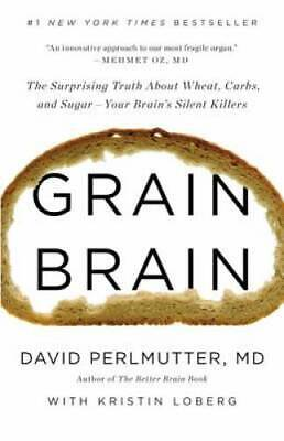 $4.07 • Buy Grain Brain: The Surprising Truth About Wheat, Carbs,  And Sugar--Your Br - GOOD