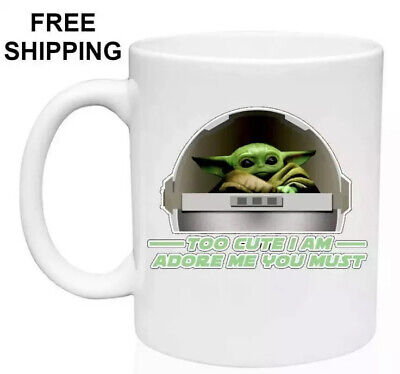 $11.29 • Buy NEW!! Baby Yoda, TOO CUTE I AM..., Makes A Great Gift, White Mug 11 Oz, Coffee