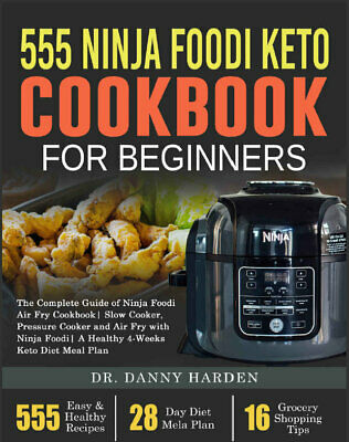 $1.99 • Buy 555 Ninja Foodi Keto Cookbook For Beginners  The Complete Guide Of  {P.D.F} 2020