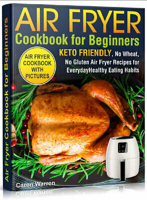 $1.99 • Buy Air Fryer Cookbook For Beginners – Keto Friendly, No Wheat,  {P.D.F} 2020