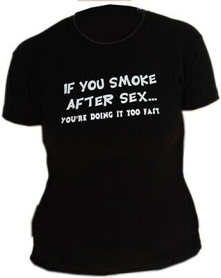 £6.98 • Buy If You Smoke After Sex  Slogan Tee Womens  By Omen Clothing