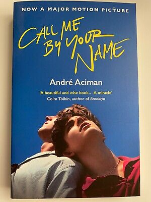 AU15 • Buy Call Me By Your Name By Andre Aciman Paperback