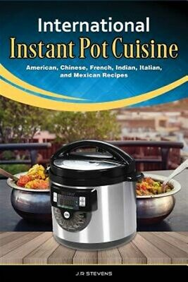 $16.06 • Buy International Instant Pot Cuisine: American, Chinese, French, Indian, Italian...