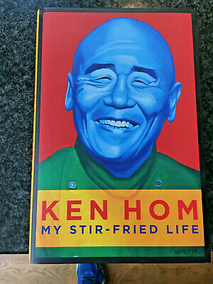 Ken Hom Signed Cookery Book, My Stir-fried Life, RRP £20 • 25£