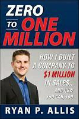 AU6.77 • Buy Zero To One Million : How I Built A Company To $1 Million In Sales... And How Yo