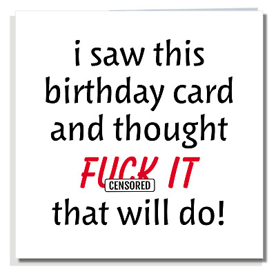 £2.99 • Buy FUNNY BIRTHDAY CARD Rude Ideal For Dad Husband Brother Son Sister Wife Men C340