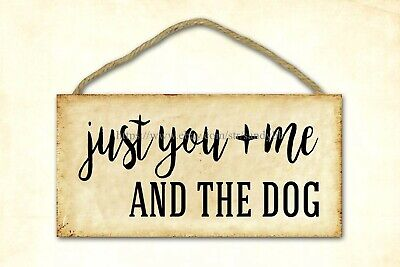 Rustic Antique Style Bar Plaques Just You And Me And The Dog Wood Sign • 11.57£