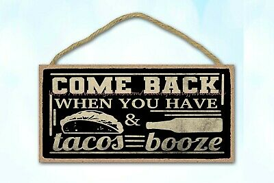 Housewarming Come Back When You Have Tacos And Booze Funny Door Plaque Wood Sign • 10.85£