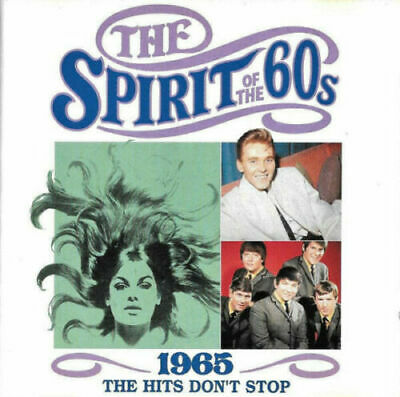 The Spirit Of The 60s - 1965 The Hits Don't Stop CD • 9.99£