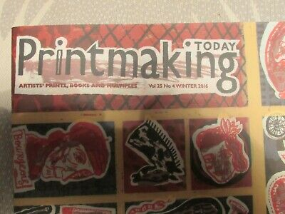 Printmaking Today Magazine. Vol 25 Winter 2016 Excellent Condition. • 3£