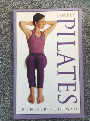 Simply Pilates Book By Jennifer Pohlman Never Used Excellent Condition Paperback • 1.98£