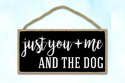 Office De Plaques Just You And Me And The Dog Inspirational Quote Wood Sign • 10.85£