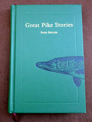£69 • Buy Great Pike Stories,Fred Buller, 2003 Signed Edition Fishing Book, 219/498