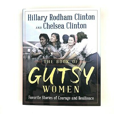 £5.41 • Buy The Book Of Gutsy Women Hillary Chelsea Clinton Hardcover Courage Resilience
