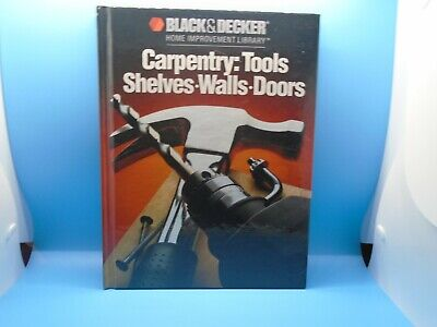 AU1.29 • Buy Black And Decker Home Improvement Library: Carpentry : Tools, Shelves, Walls,...