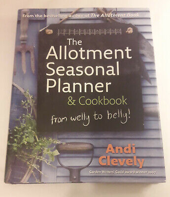 The Allotment Book: Seasonal Planner And Cookbook By Andi Clevely • 1.10£