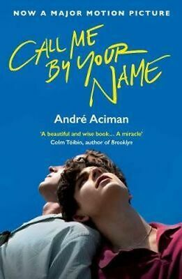 AU22.50 • Buy NEW Call Me By Your Name By Andre Aciman Paperback Free Shipping