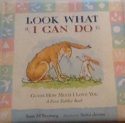LOOK WHAT I CAN DO:  Guess How Much I Love You . HARDBACK BOARDBOOK. LOVELY! • 6£