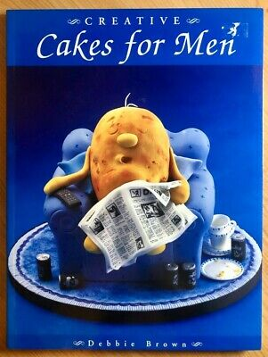 CREATIVE CAKES FOR MEN;  By DEBBIE BROWN [Cake Decorating Book] • 3.60£