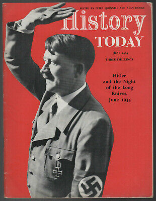 History Today Magazine June 1964 - Hitler & The Night Of The Long Knives • 5£
