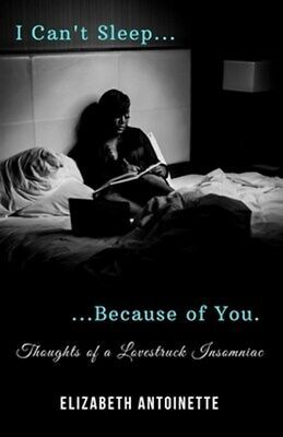 I Can't Sleep Because Of You: Thoughts Of A Lovestruck Insomniac, Brand New, ... • 13.16£