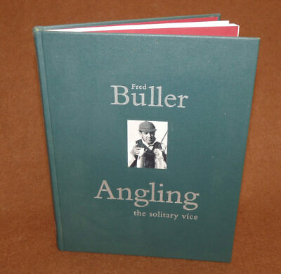 £69 • Buy Angling The Solitary Vice, Fred Buller, 2000 1st Edition Limited To 300 Copie...