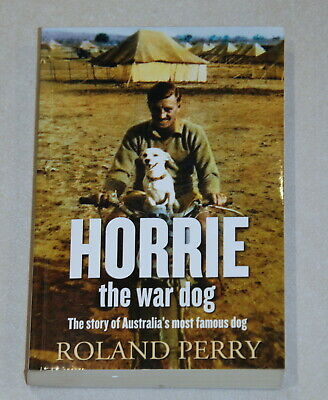 AU20 • Buy Book By Roland Perry - Horrie The War Dog: Australia's Most Famous Dog