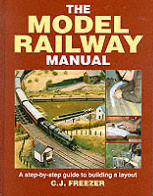 The Model Railway Manual: A Step-by-step Guide To B... By Freezer, C.J. Hardback • 3£