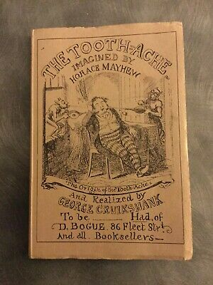 The Toothache Imagined By Horace Mayhew Illustrated By George Cruikshank. • 10£