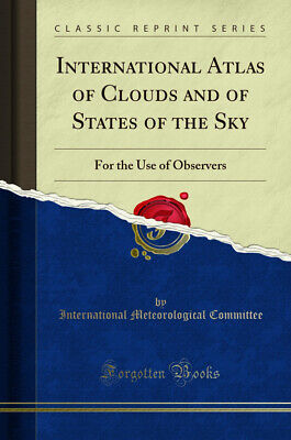 £8.63 • Buy International Atlas Of Clouds And Of States Of The Sky (Classic Reprint)