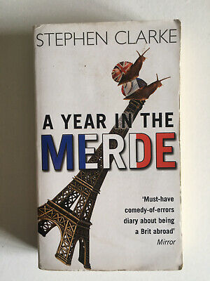 A Year In The Merde - Stephen Clarke - Used Book • 0.99£