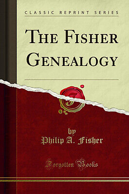 The Fisher Genealogy (Classic Reprint) • 25.12£