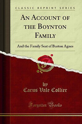 An Account Of The Boynton Family: And The Family Seat Of Burton Agnes • 8.63£