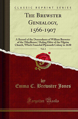 The Brewster Genealogy, 1566-1907, Vol. 2 (Classic Reprint) • 18.53£