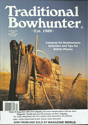 $ CDN15.05 • Buy Traditional Bow Hunter Magazine,    April / May, 2020      Vol. 31    Issue # 02