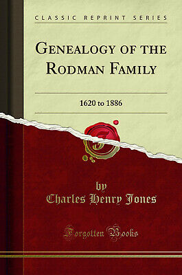 Genealogy Of The Rodman Family: 1620 To 1886 (Classic Reprint) • 11.33£