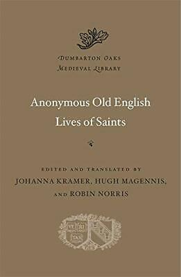 Anonymous Old English Lives Of Saints Dumbarton Oaks Medieval Library • 25.97£