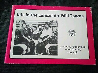 W.R. Mitchell Life In The Lancashire Mill Towns. Dalesman Books 1982 Illustrated • 4.95£