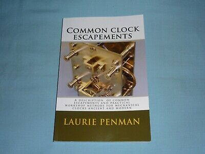 Common Clock Escapements - Book By Laurie Penman • 16.99£