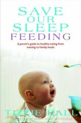 AU29.25 • Buy NEW Save Our Sleep : Feeding By Tizzie Hall Paperback Free Shipping