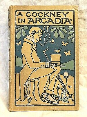 Harry A Spurr, Cecil Aldin, John Hassall, SIGNED - A Cockney In Arcadia 1st 1899 • 150£