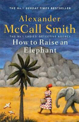 AU28.25 • Buy NEW How To Raise An Elephant By Alexander McCall Smith Paperback Free Shipping