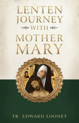AU12.45 • Buy Lenten Journey With Mother Mary By Edward Looney (2020, Trade Paperback)