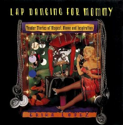 £4 • Buy Lap Dancing For Mommy : Tender Stories Of Disgust, Blame And Inspiration