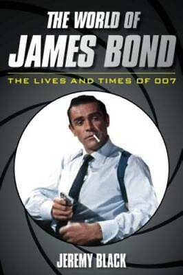 $10.62 • Buy The World Of James Bond: The Lives And Times Of 007 - Hardcover - GOOD