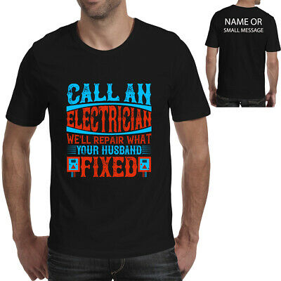 £11.95 • Buy Call An Electrician Electrician T-shirt Funny Father's Day Birthday Gift