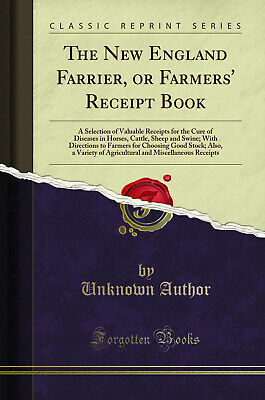 £9.53 • Buy The New England Farrier, Or Farmers' Receipt Book (Classic Reprint)