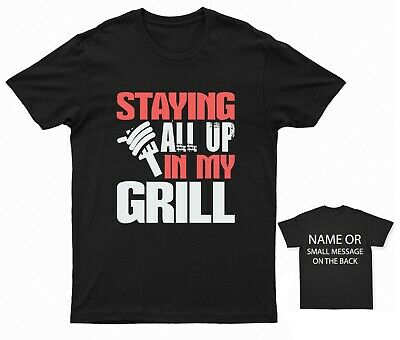 £11.95 • Buy Staying All Up In My Grill BBQ T-shirt Funny Quote Holiday Gift