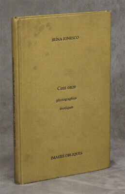 $ CDN278.12 • Buy Irina Ionesco, Pierre Bourgeade / Cent Onze Photographies Erotiques Signed 1st
